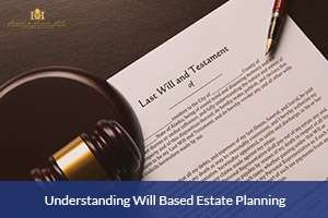 Will Based Estate Planning Attorney